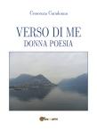 Verso di me Donna poesia IL LIBRO DI Cresy CrescenzaCaradonna