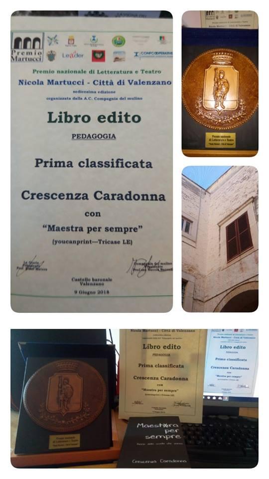 1° Class. Sez. libro edito a Crescenza Caradonna Premio Nazionale Letteratura Teatro N. Martucci XVI ed.-Valenzano