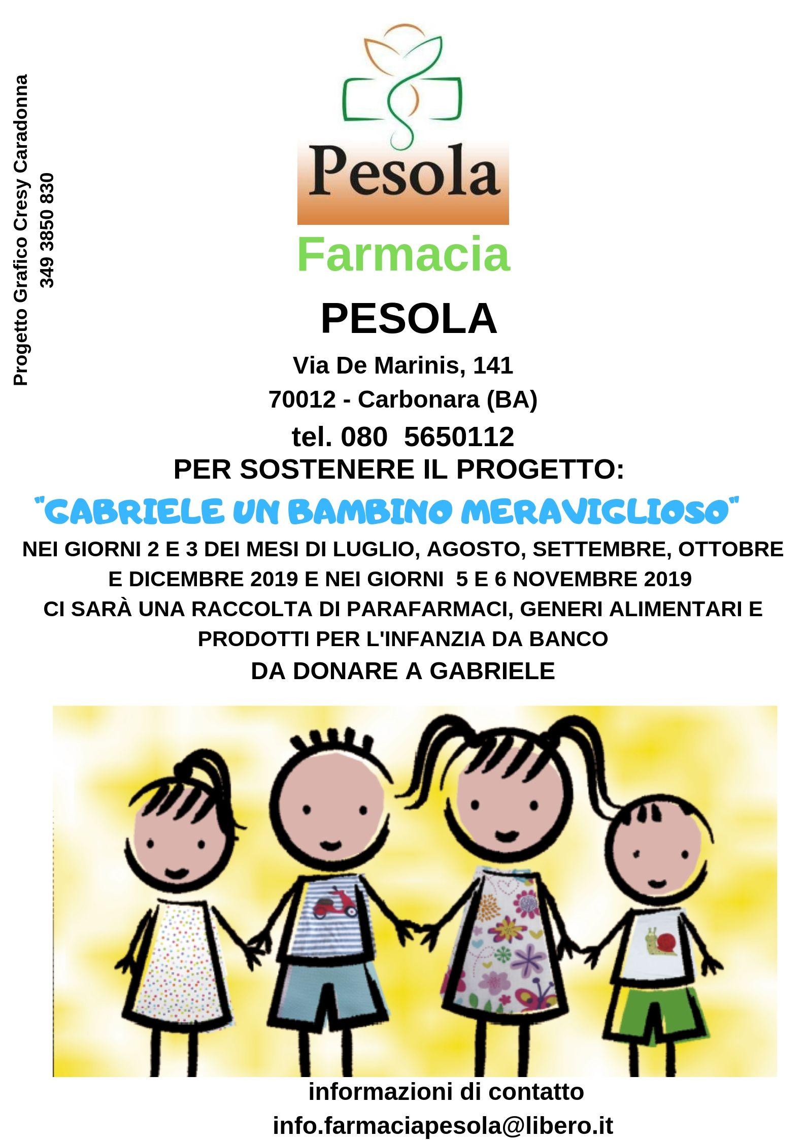 "FARMACIA PESOLA -Via De Marinis 141 – Carbonara (BARI) per: ""Gabriele un bambino meraviglioso"""