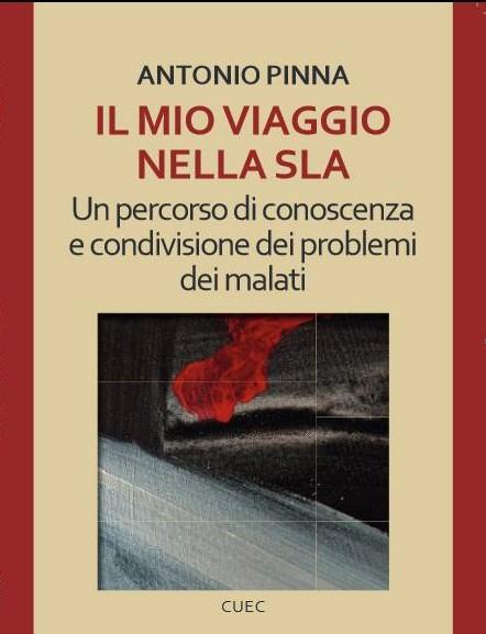 """""""IL MIO VIAGGIO NELLA SLA"""" DI ANTONIO PINNA"""