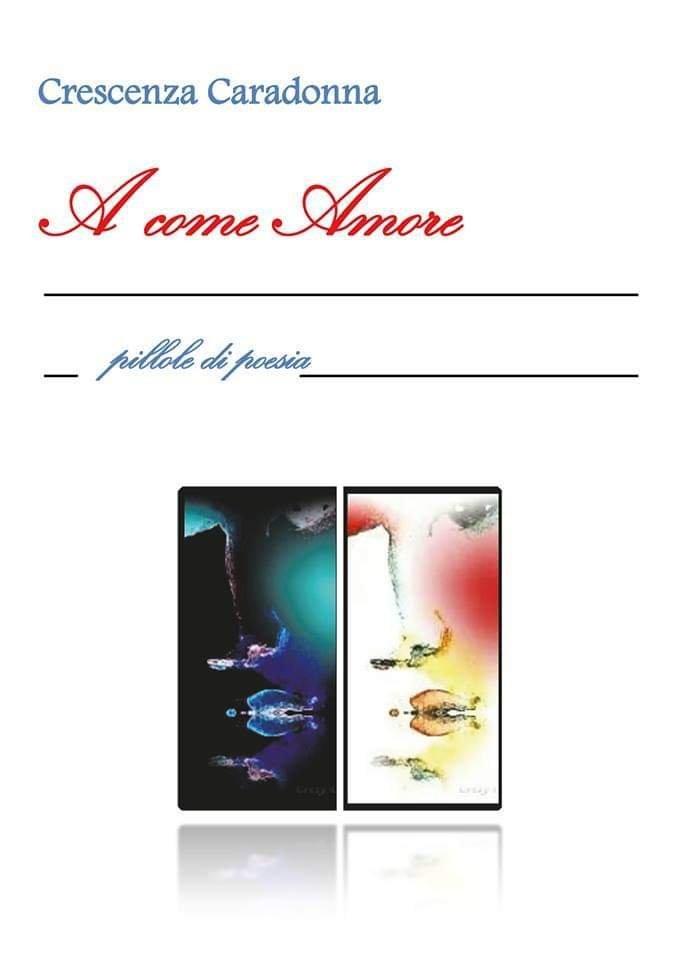 """""""A COME AMORE"""" di Crescenza Caradonna"""